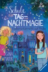 Cover-Bild Die Schule für Tag- und Nachtmagie, Band 1: Zauberunterricht auf Probe