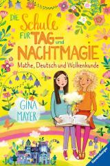 Cover-Bild Die Schule für Tag- und Nachtmagie, Band 2: Mathe, Deutsch und Wolkenkunde