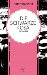 Cover-Bild Die Schwarze Rosa