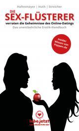 Cover-Bild Die Sex-Flüsterer - verraten die Geheimnisse des Online-Datings - Das unentbehrliche Erotik-Handbuch