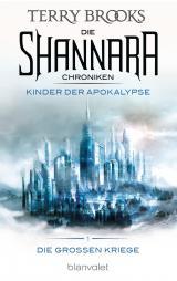Cover-Bild Die Shannara-Chroniken: Die Großen Kriege 1 - Kinder der Apokalypse