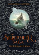 Cover-Bild Die Silbermeer-Saga - Der König der Krähen
