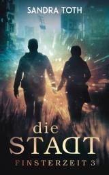 Cover-Bild Die Stadt (Finsterzeit 3)