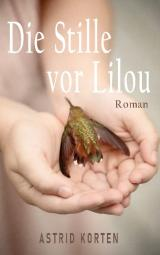 Cover-Bild Die Stille vor Lilou