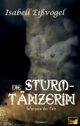 Cover-Bild Die Sturmtänzerin - Gefangene der Zeit