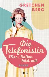 Cover-Bild Die Telefonistin – Mrs. Dalton hört mit