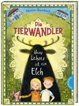 Cover-Bild Die Tierwandler 1: Unser Lehrer ist ein Elch
