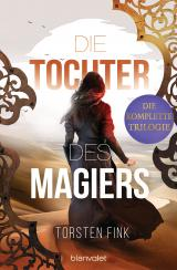 Cover-Bild Die Tochter des Magiers - Die komplette Trilogie