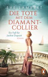 Cover-Bild Die Tote mit dem Diamantcollier - Ein Fall für Jackie Dupont