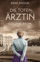 Cover-Bild Die Totenärztin: Goldene Rache