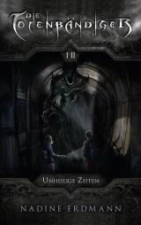 Cover-Bild Die Totenbändiger. Staffel 1: Äquinoktium. Unheilige Zeiten. Band 1-2