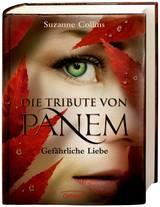Cover-Bild Die Tribute von Panem. Gefährliche Liebe