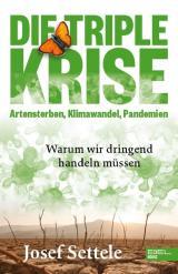 Cover-Bild Die Triple-Krise: Artensterben, Klimawandel, Pandemien