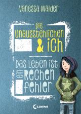 Cover-Bild Die Unausstehlichen & ich - Das Leben ist ein Rechenfehler