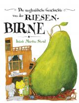 Cover-Bild Die unglaubliche Geschichte von der Riesenbirne