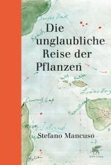 Cover-Bild Die unglaubliche Reise der Pflanzen
