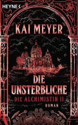 Cover-Bild Die Unsterbliche - Die Alchimistin II