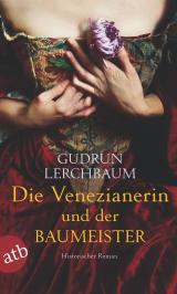Cover-Bild Die Venezianerin und der Baumeister