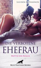 Cover-Bild Die verbotene Ehefrau | Erotischer Roman