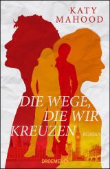 Cover-Bild Die Wege, die wir kreuzen