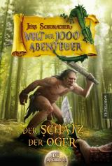 Cover-Bild Die Welt der 1000 Abenteuer - Der Schatz der Oger: Ein Fantasy-Spielbuch