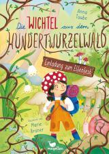 Cover-Bild Die Wichtel aus dem Hundertwurzelwald - Einladung zum Elfenfest - Band 1