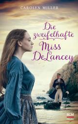 Cover-Bild Die zweifelhafte Miss DeLancey
