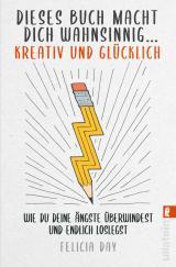 Cover-Bild Dieses Buch macht dich wahnsinnig ... kreativ und glücklich