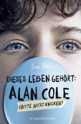 Cover-Bild Dieses Leben gehört: Alan Cole – bitte nicht knicken