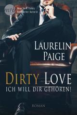 Cover-Bild Dirty Love - Ich will dir gehören!