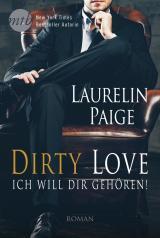 Cover-Bild Dirty Love: Ich will dir gehören!