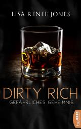 Cover-Bild Dirty Rich - Gefährliches Geheimnis