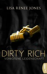 Cover-Bild Dirty Rich – Verbotene Leidenschaft