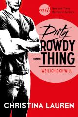 Cover-Bild Dirty Rowdy Thing - Weil ich dich will