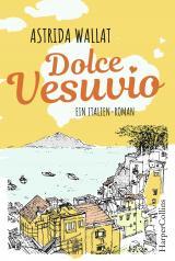 Cover-Bild Dolce Vesuvio. Ein Italien-Roman.