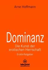 Cover-Bild Dominanz – Die Kunst der erotischen Herrschaft | Erotischer Ratgeber