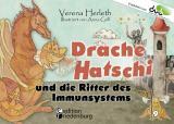 Cover-Bild Drache Hatschi und die Ritter des Immunsystems - Ein interaktives Abenteuer zu Heuschnupfen, Allergien und Abwehrkräften