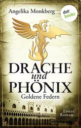 Cover-Bild DRACHE UND PHÖNIX - Band 1: Goldene Federn