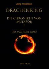 Cover-Bild Drachenring - Die Chroniken von Mutabor I
