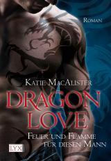 Cover-Bild Dragon Love - Feuer und Flamme für diesen Mann