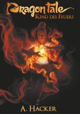 Cover-Bild Dragon Tale - Kind des Feuers
