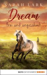Cover-Bild Dream - Frei und ungezähmt