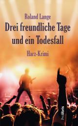 Cover-Bild Drei freundliche Tage und ein Todesfall
