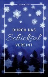 Cover-Bild Durch das Schicksal vereint
