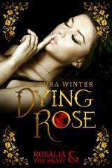Cover-Bild Dying Rose – Rosalia & The Beast