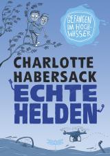 Cover-Bild Echte Helden - Gefangen im Hochwasser