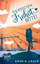 Cover-Bild Ein bisschen Freiheit, bitte! (Verliebt in Eden Bay 7) (Chick-Lit;Liebesroman)