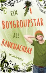 Cover-Bild Ein Boygroupstar als Banknachbar