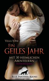 Cover-Bild Ein geiles Jahr mit 30 heimlichen Abenteuern   Erotischer Roman