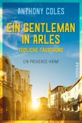 Cover-Bild Ein Gentleman in Arles – Tödliche Täuschung